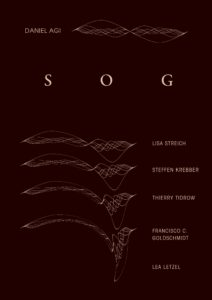 Sog - Daniel Agi, Lisa Streich, Steffen Krebber, Thierry Tidrow, Francisco C. Goldschmidt, Lea Letzel